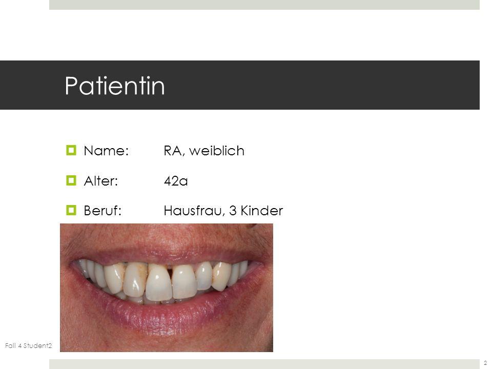 Fall 4 Student3 3 Hauptanliegen des Patienten Starke Beweglichkeit der Zähne Mundgeruch Seit einigen Monaten in homöopathischer Therapie der Parodontitis, aber erfolglos und teuer Grund des Besuches Beratung in der Ambulanz