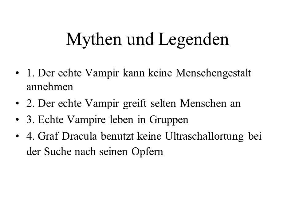 Mythen und Legenden Vampire lebten angeblich in Osteuropäischen Ländern Wenn viele Menschen krank wurden, gab man den Vampiren die Schuld Die Sagenges