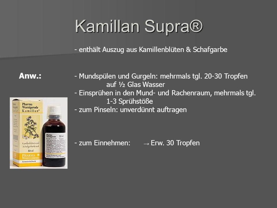 Therapie Kamillan Supra Kamistad Gel ® N Chlorhexamed Forte 0,2% ® Chlorhexamed Fluid 0,1% ® Chlorhexamed- gel 1% ® Dynexan ® Mundgel Dynexan ® Zahnfl