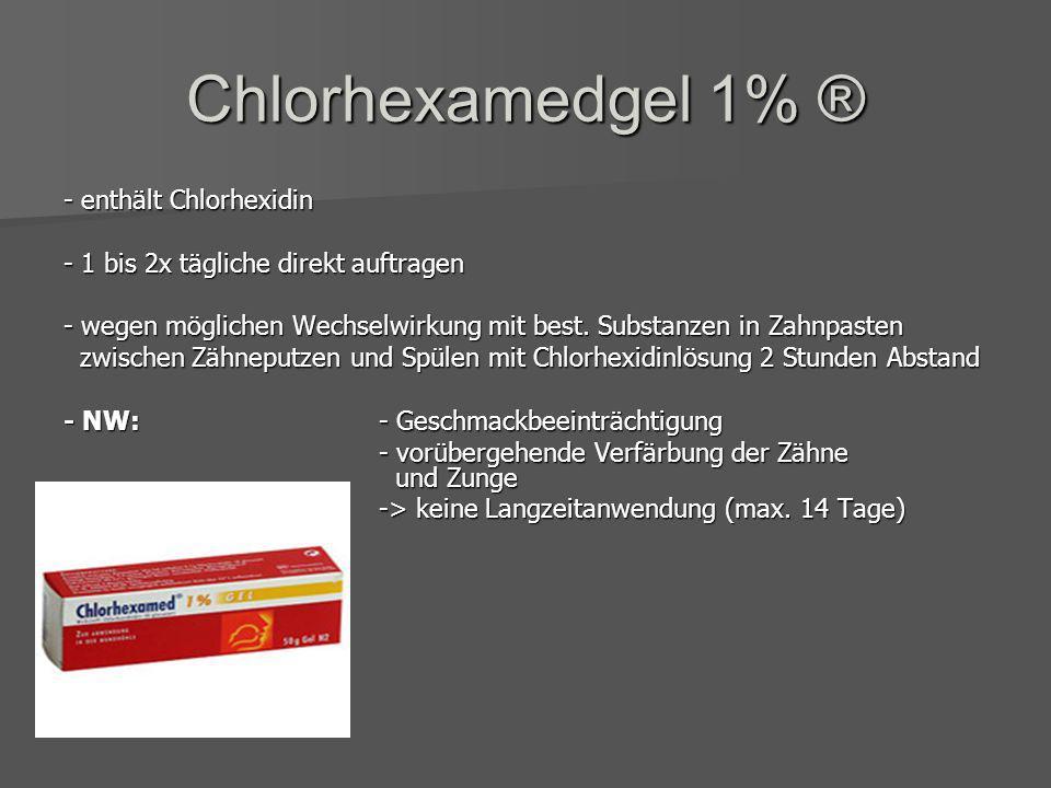 Chlorhexamed Forte 0,2% ® - enthält Chlorhexidin - enthält Chlorhexidin - 2x tägl. 1 Minute mit 10ml Lösung den Mund spülen - 2x tägl. 1 Minute mit 10