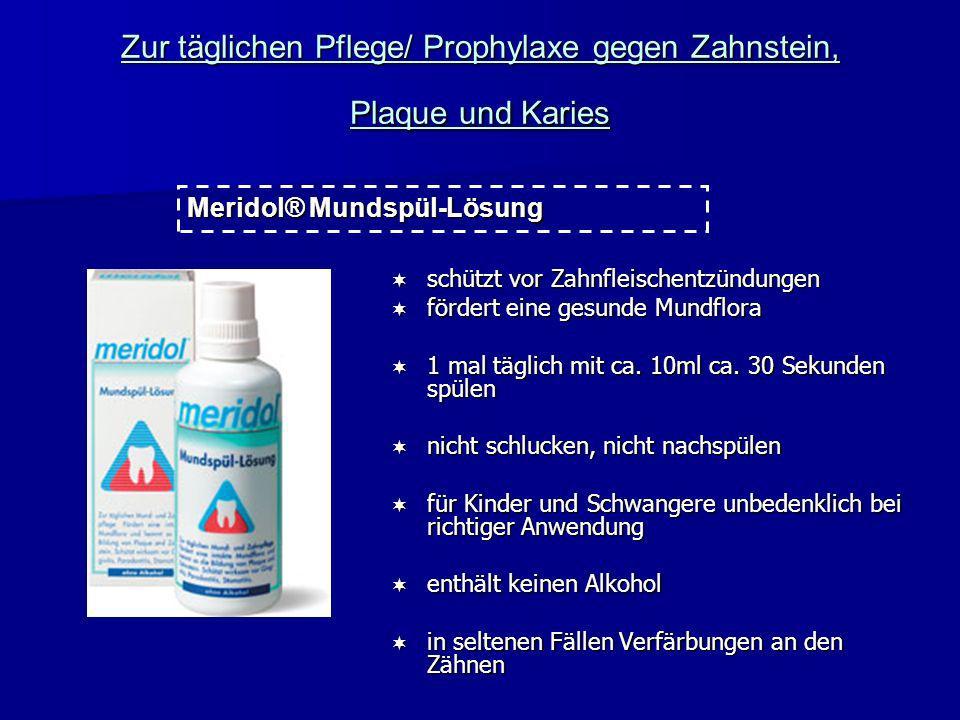 AM-Therapie Zur täglichen Pflege/ Prophylaxe gegen Zahnstein, Plaque und Karies: Meridol® Mundspül-Lösung Meridol® Mundspül-Lösung elmex® gelee elmex®