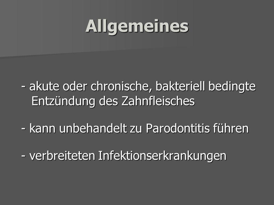 1.Gingivitis Allgemeines Allgemeines Ursachen Ursachen Symptome Symptome Häusliche Maßnahmen Häusliche Maßnahmen Therapie Therapie