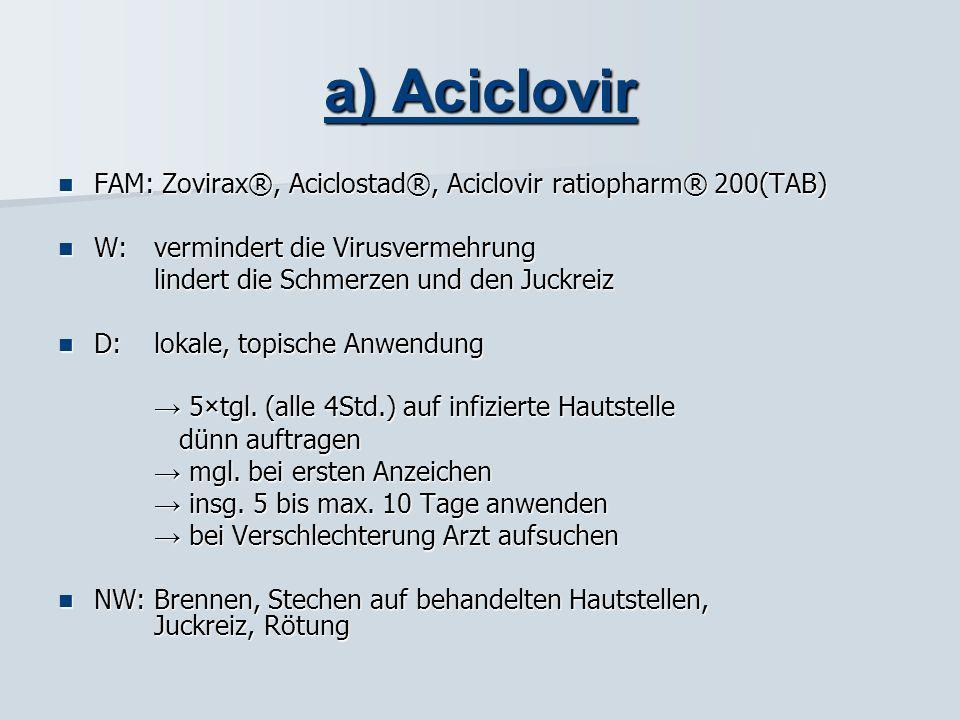 Behandlung a) Aciclovir b) Penciclovir c) Melissenextrakt d) Zinksulfat