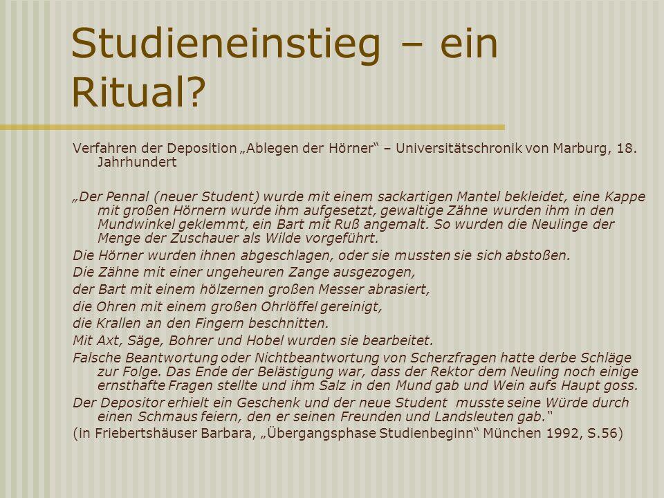 Studieneinstieg – ein Ritual? Verfahren der Deposition Ablegen der Hörner – Universitätschronik von Marburg, 18. Jahrhundert Der Pennal (neuer Student