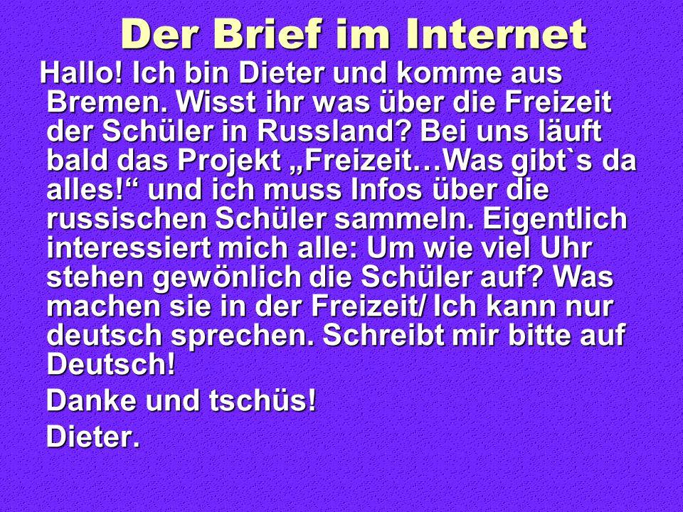 Der Brief im Internet Hallo.Ich bin Dieter und komme aus Bremen.