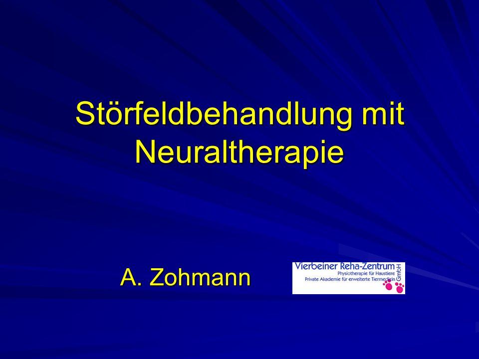 Störfeldbehandlung mit Neuraltherapie A. Zohmann