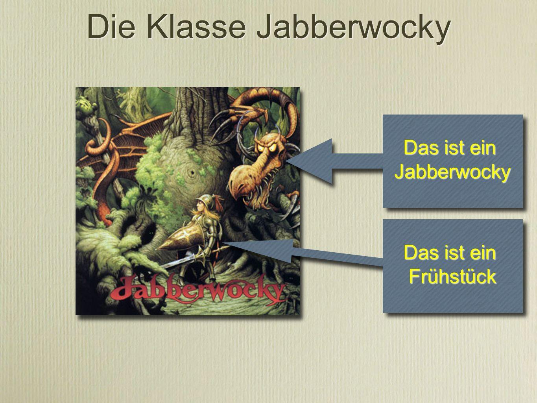 Der Name der Klasse Die Variablen der Klasse Die Variablen der Klasse } } Der Konstruktor der Klasse Klasse Jabberwocky + zaehne : int + hungrig : boolean + laune : int + farbe : int > + Jabberwocky(Color f, int z ) > + bauernfressen ( int x ) + zahnverlieren ( ) + launewechseln ( int y ) Der Methoden der Klasse Der Methoden der Klasse } } Die Klasse Jabberwocky