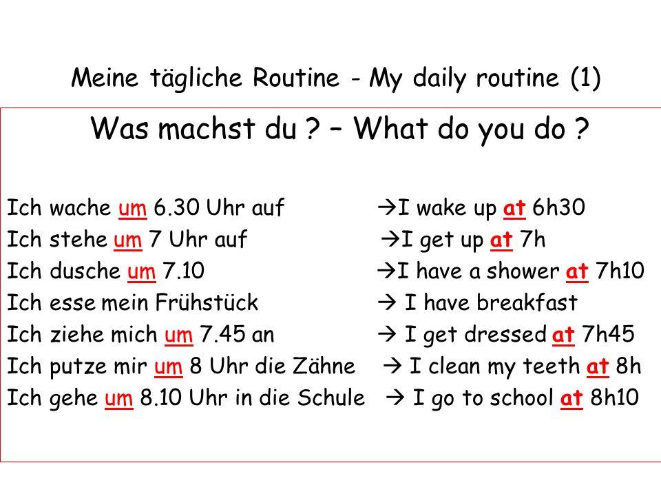 Meine tägliche Routine - My daily routine (1) Was machst du .