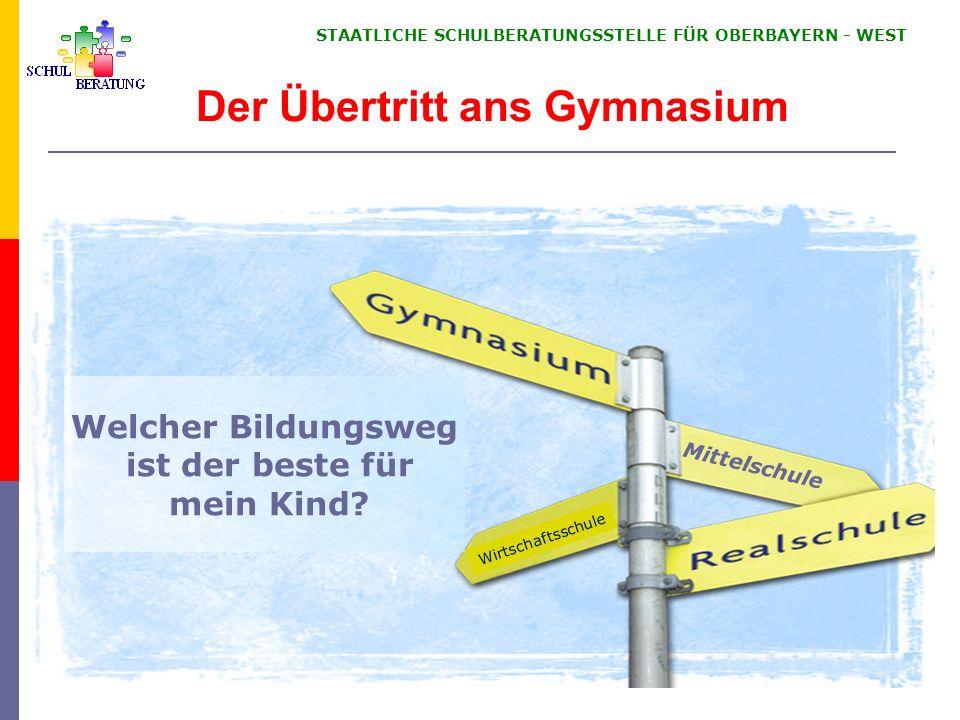 STAATLICHE SCHULBERATUNGSSTELLE FÜR OBERBAYERN WEST Das bayerische Schulsystem - Viele Wege führen zum Ziel