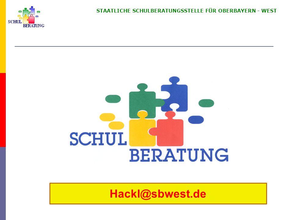 STAATLICHE SCHULBERATUNGSSTELLE FÜR OBERBAYERN WEST Hackl@sbwest.de