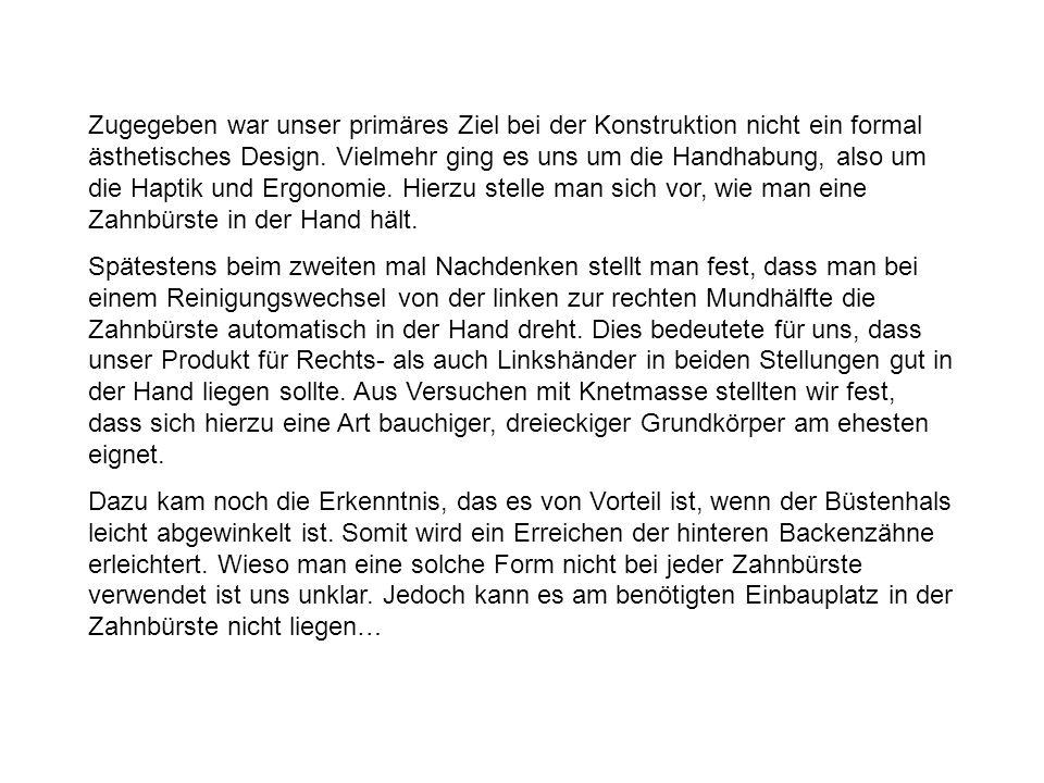 Zugegeben war unser primäres Ziel bei der Konstruktion nicht ein formal ästhetisches Design. Vielmehr ging es uns um die Handhabung, also um die Hapti