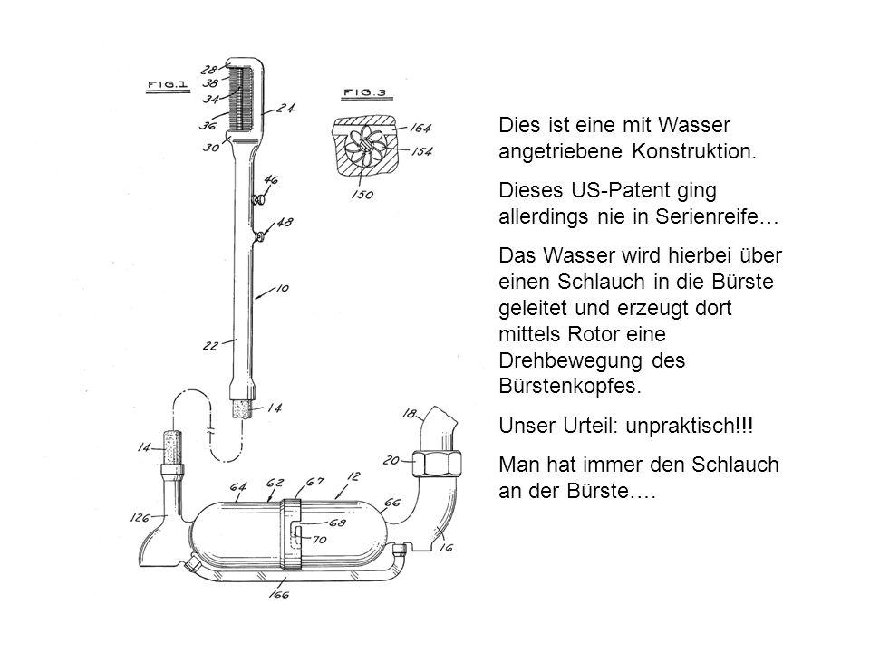 Dies ist eine mit Wasser angetriebene Konstruktion. Dieses US-Patent ging allerdings nie in Serienreife… Das Wasser wird hierbei über einen Schlauch i