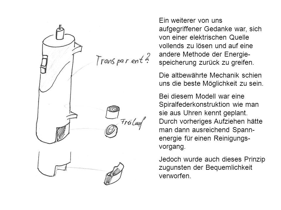 Ein weiterer von uns aufgegriffener Gedanke war, sich von einer elektrischen Quelle vollends zu lösen und auf eine andere Methode der Energie- speiche