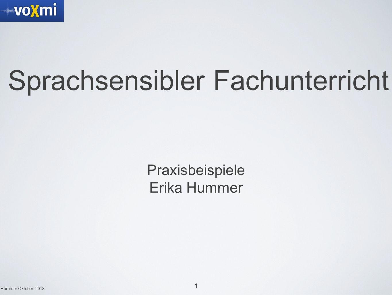 1 Hummer Oktober 2013 Sprachsensibler Fachunterricht Praxisbeispiele Erika Hummer