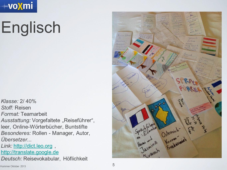 5 Hummer Oktober 2013 Englisch Klasse: 2/ 40% Stoff: Reisen Format: Teamarbeit Ausstattung: Vorgefaltete Reiseführer, leer, Online-Wörterbücher, Bunts