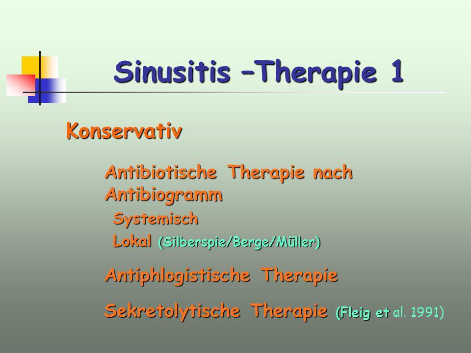 Sinusitis –Therapie 1 Konservativ Antibiotische Therapie nach Antibiogramm Systemisch Lokal (Silberspie/Berge/Müller) Antiphlogistische Therapie Sekre