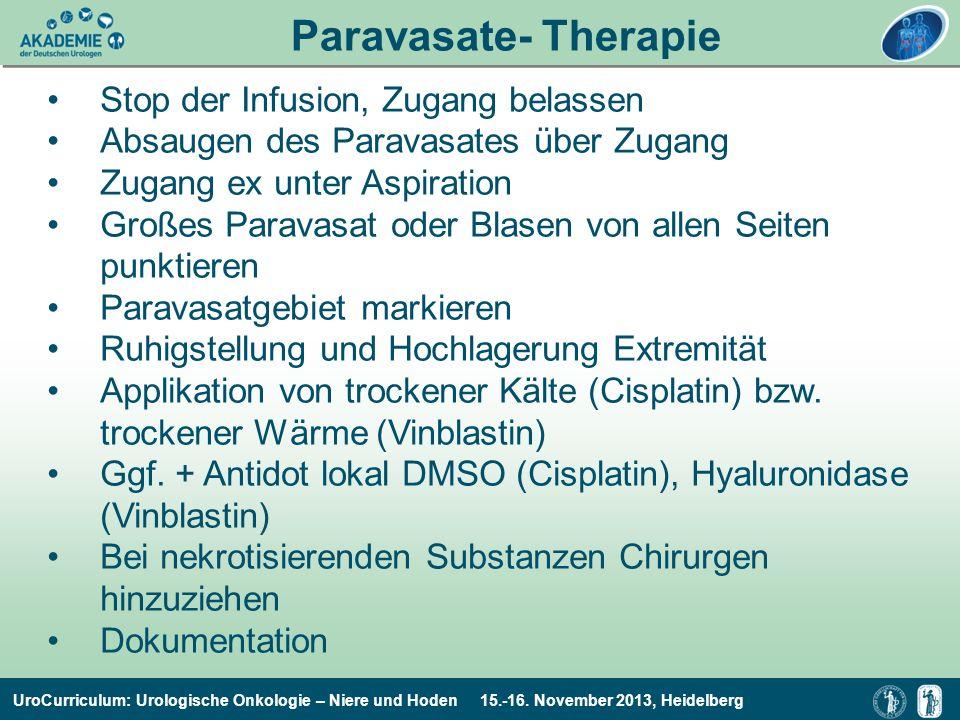 UroCurriculum: Urologische Onkologie – Niere und Hoden 15.-16. November 2013, Heidelberg Paravasate- Therapie Stop der Infusion, Zugang belassen Absau