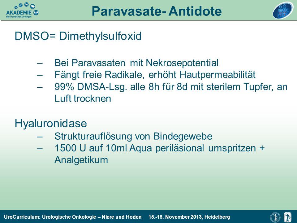 UroCurriculum: Urologische Onkologie – Niere und Hoden 15.-16. November 2013, Heidelberg Paravasate- Antidote DMSO= Dimethylsulfoxid –Bei Paravasaten