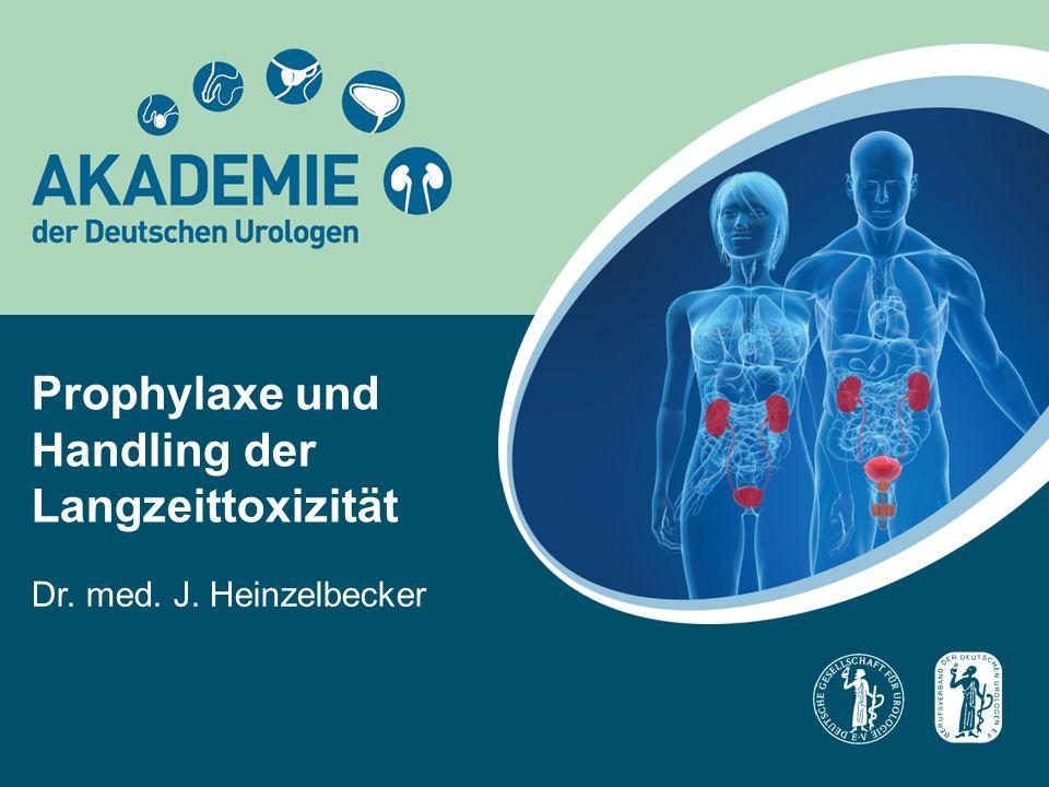 Prophylaxe und Handling der Langzeittoxizität Dr. med. J. Heinzelbecker