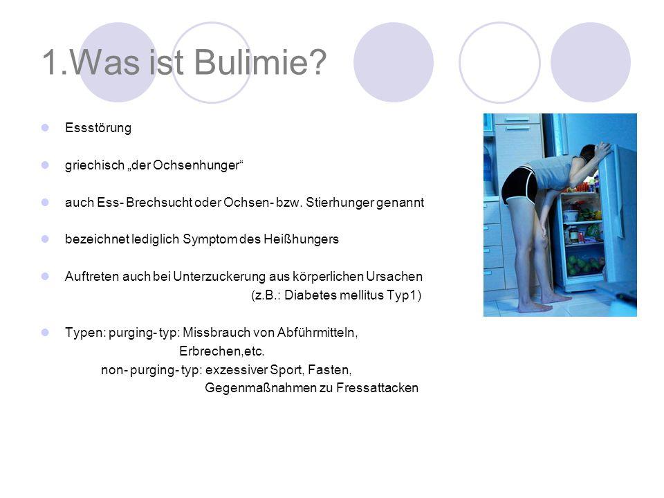 1.Was ist Bulimie? Essstörung griechisch der Ochsenhunger auch Ess- Brechsucht oder Ochsen- bzw. Stierhunger genannt bezeichnet lediglich Symptom des