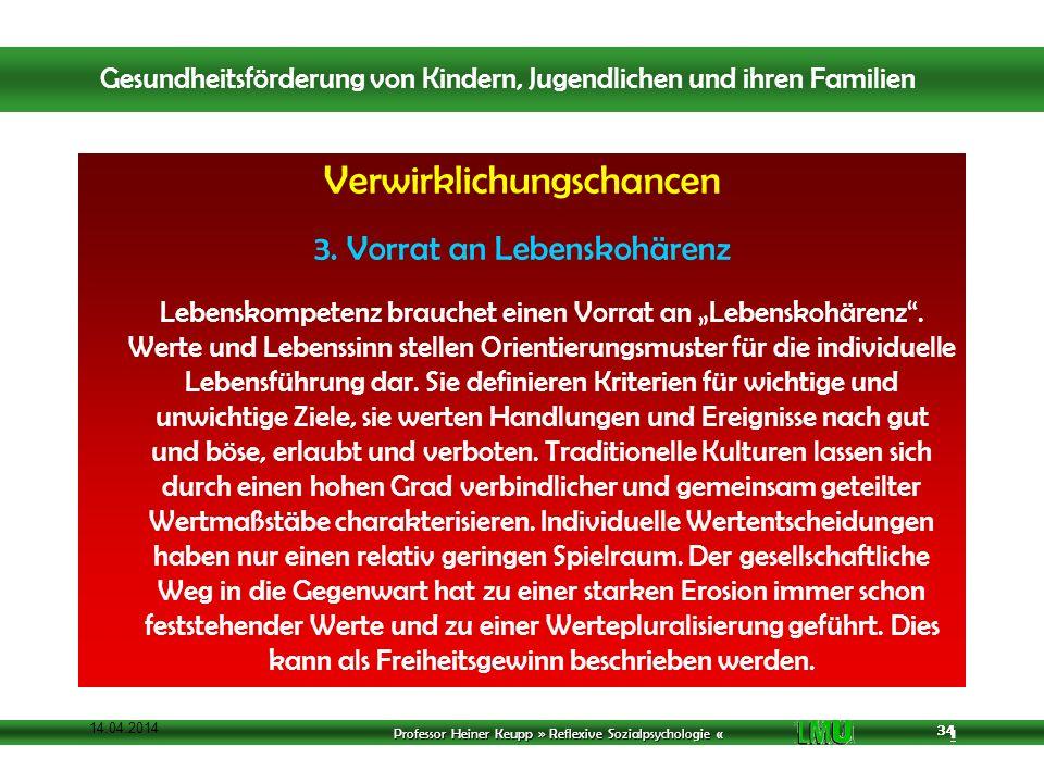 Professor Heiner Keupp » Reflexive Sozialpsychologie « 1 34 14.04.2014 34 Verwirklichungschancen 3.