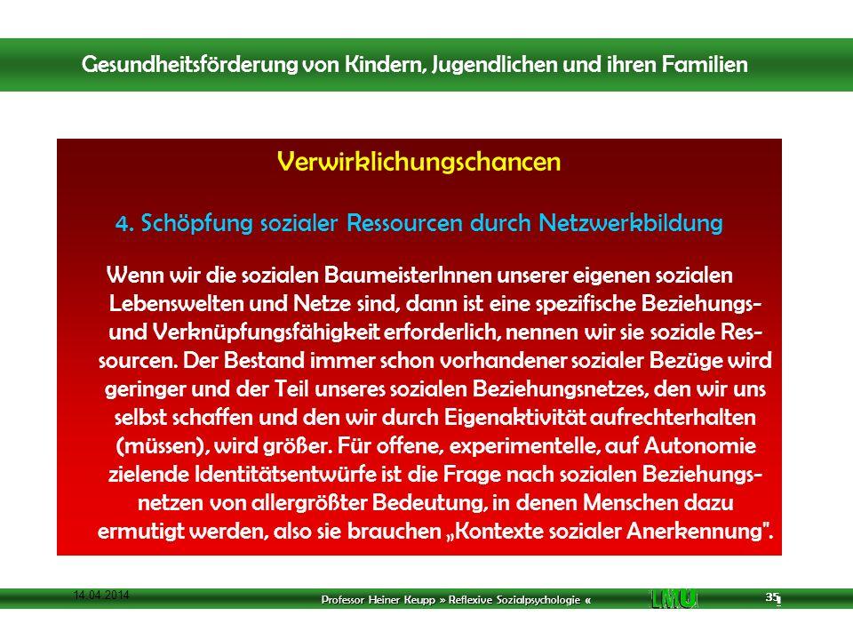 Professor Heiner Keupp » Reflexive Sozialpsychologie « 1 35 14.04.2014 35 Verwirklichungschancen 4.