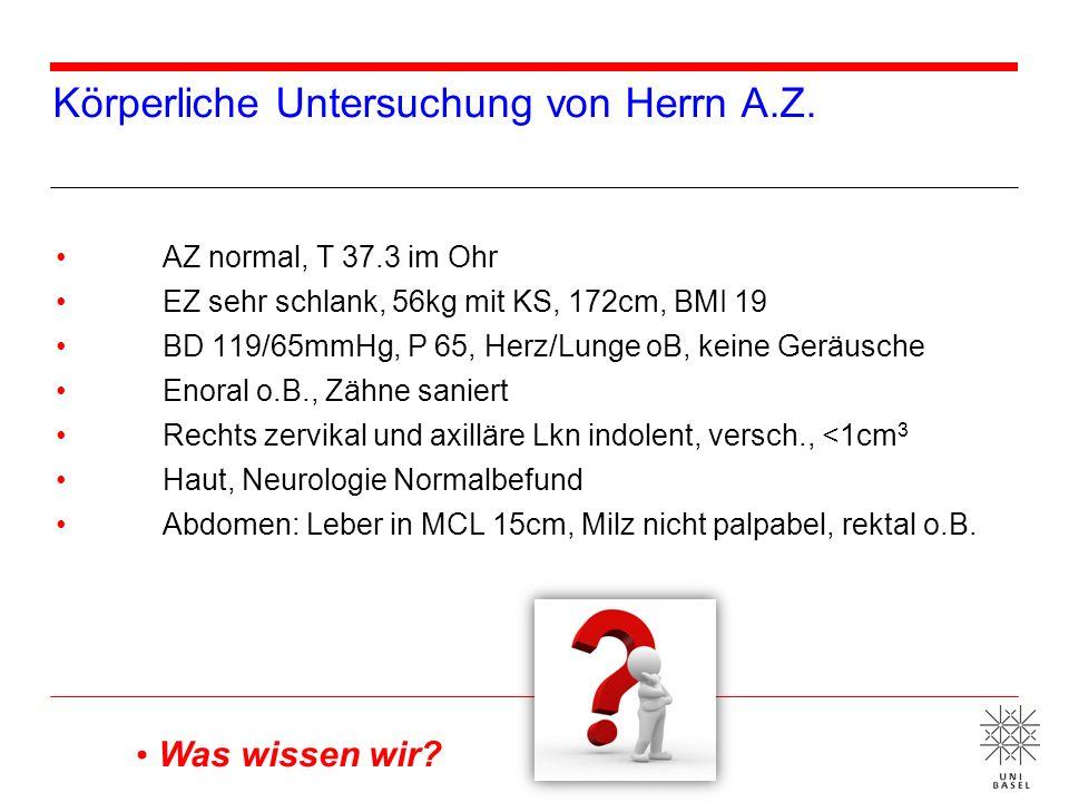 Körperliche Untersuchung von Herrn A.Z. AZ normal, T 37.3 im Ohr EZ sehr schlank, 56kg mit KS, 172cm, BMI 19 BD 119/65mmHg, P 65, Herz/Lunge oB, keine