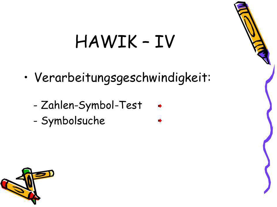 HAWIK – IV Verarbeitungsgeschwindigkeit: - Zahlen-Symbol-Test - Symbolsuche