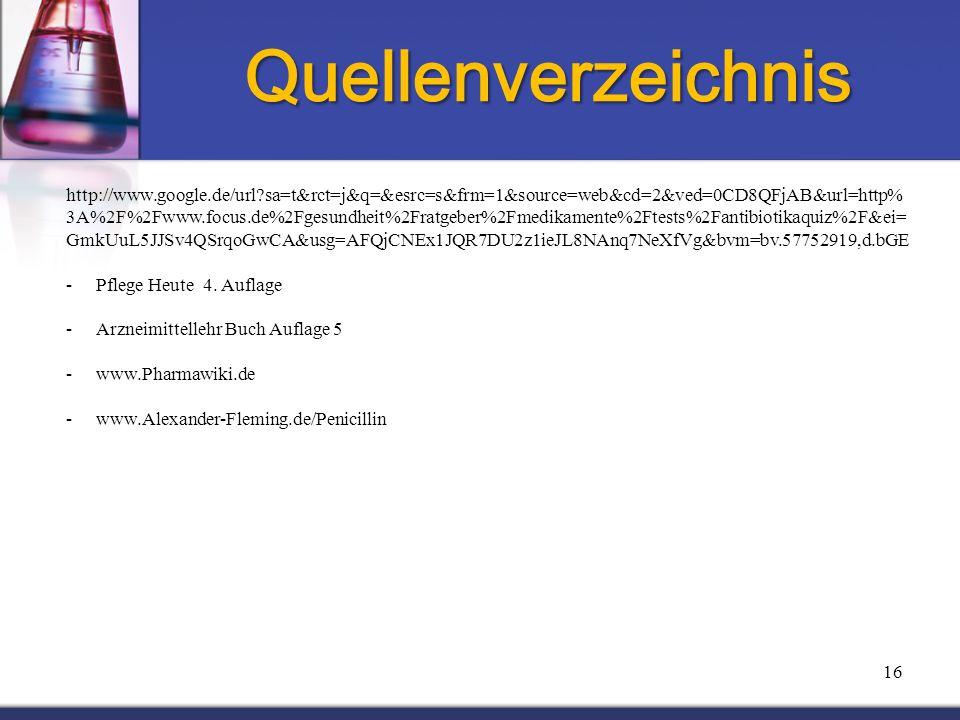 16 Quellenverzeichnis http://www.google.de/url?sa=t&rct=j&q=&esrc=s&frm=1&source=web&cd=2&ved=0CD8QFjAB&url=http% 3A%2F%2Fwww.focus.de%2Fgesundheit%2F