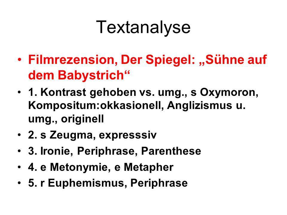 Textanalyse Filmrezension, Der Spiegel: Sühne auf dem Babystrich 1. Kontrast gehoben vs. umg., s Oxymoron, Kompositum:okkasionell, Anglizismus u. umg.
