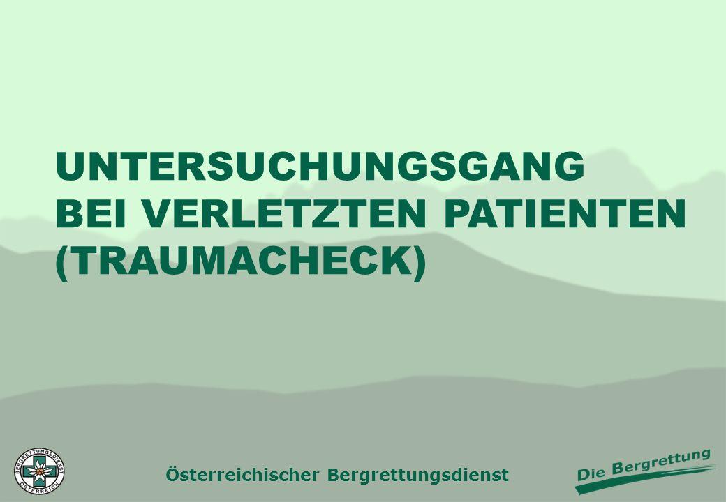 Österreichischer Bergrettungsdienst UNTERSUCHUNGSGANG BEI VERLETZTEN PATIENTEN (TRAUMACHECK)
