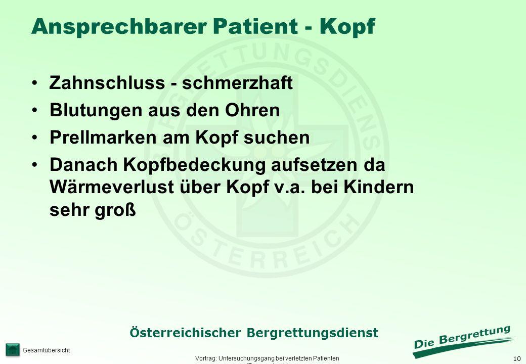 10 Österreichischer Bergrettungsdienst Gesamtübersicht Ansprechbarer Patient - Kopf Vortrag: Untersuchungsgang bei verletzten Patienten (Traumacheck)