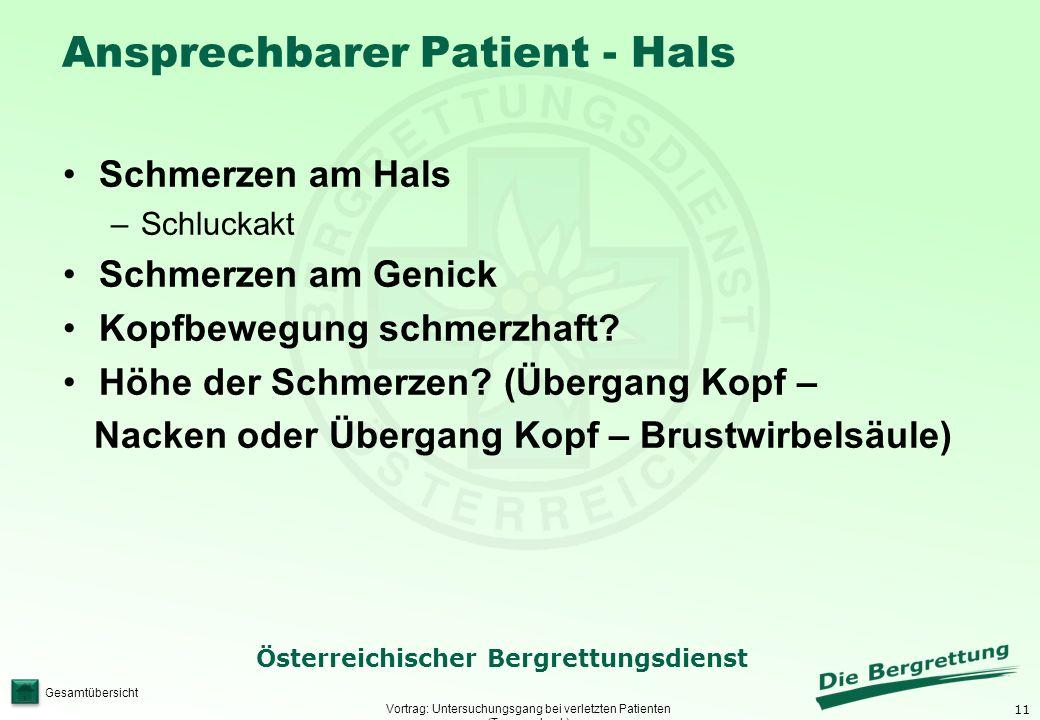 11 Österreichischer Bergrettungsdienst Gesamtübersicht Ansprechbarer Patient - Hals Vortrag: Untersuchungsgang bei verletzten Patienten (Traumacheck)