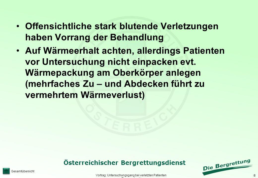 8 Österreichischer Bergrettungsdienst Gesamtübersicht Vortrag: Untersuchungsgang bei verletzten Patienten (Traumacheck) Offensichtliche stark blutende