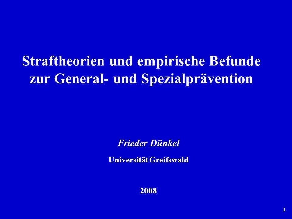 1 Straftheorien und empirische Befunde zur General- und Spezialprävention Frieder Dünkel Universität Greifswald 2008