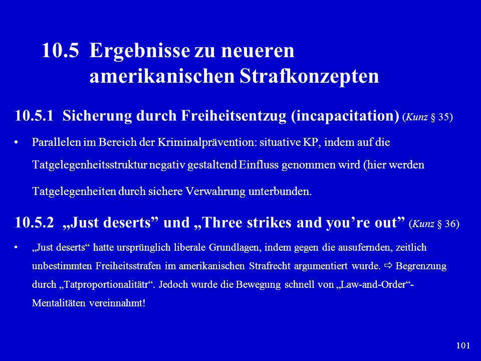 101 10.5Ergebnisse zu neueren amerikanischen Strafkonzepten 10.5.1Sicherung durch Freiheitsentzug (incapacitation) (Kunz § 35) Parallelen im Bereich d