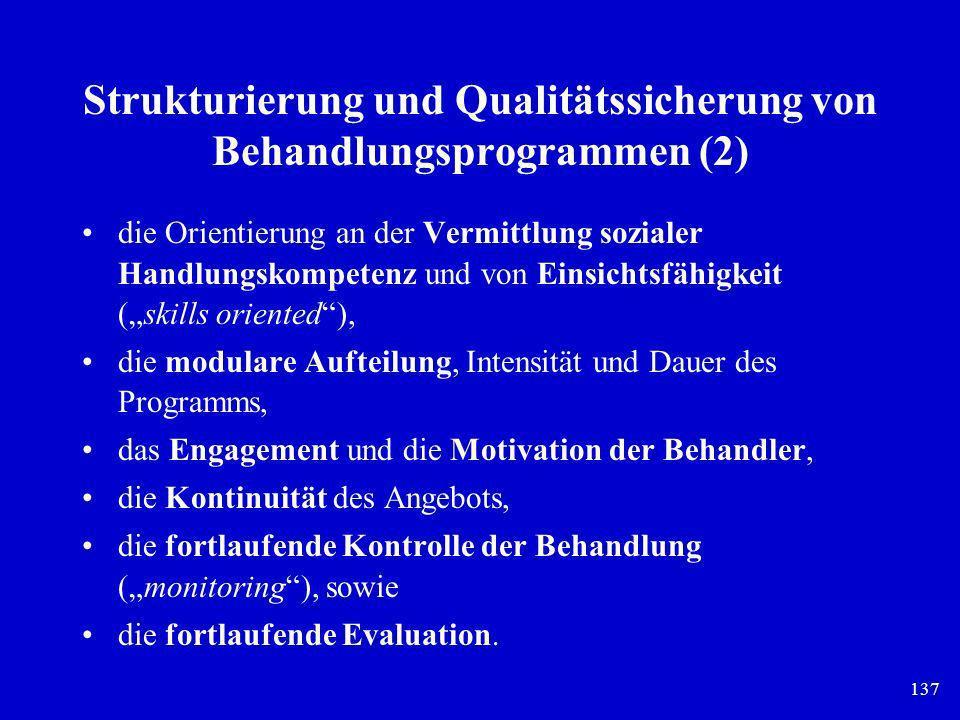 137 Strukturierung und Qualitätssicherung von Behandlungsprogrammen (2) die Orientierung an der Vermittlung sozialer Handlungskompetenz und von Einsic