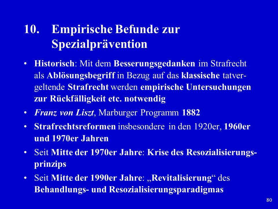 80 10.Empirische Befunde zur Spezialprävention Historisch: Mit dem Besserungsgedanken im Strafrecht als Ablösungsbegriff in Bezug auf das klassische t