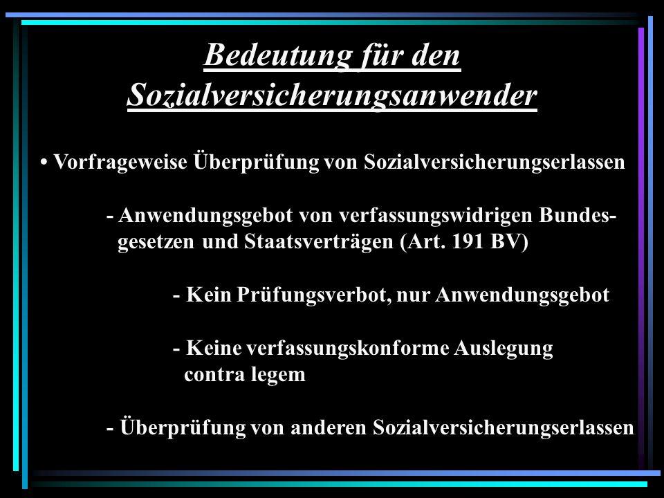 Bedeutung für den Sozialversicherungsanwender Vorfrageweise Überprüfung von Sozialversicherungserlassen - Anwendungsgebot von verfassungswidrigen Bund
