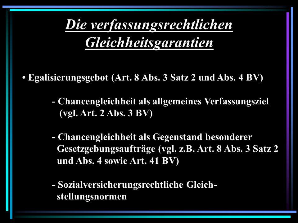 Die verfassungsrechtlichen Gleichheitsgarantien Egalisierungsgebot (Art. 8 Abs. 3 Satz 2 und Abs. 4 BV) - Chancengleichheit als allgemeines Verfassung