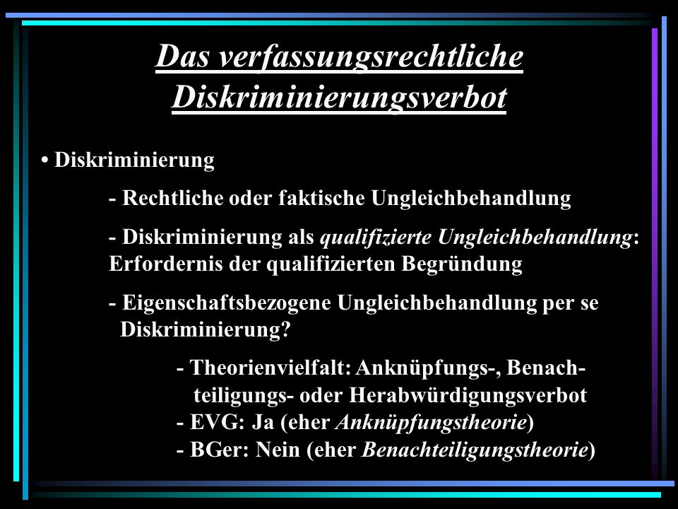 Das verfassungsrechtliche Diskriminierungsverbot Diskriminierung - Rechtliche oder faktische Ungleichbehandlung - Diskriminierung als qualifizierte Un
