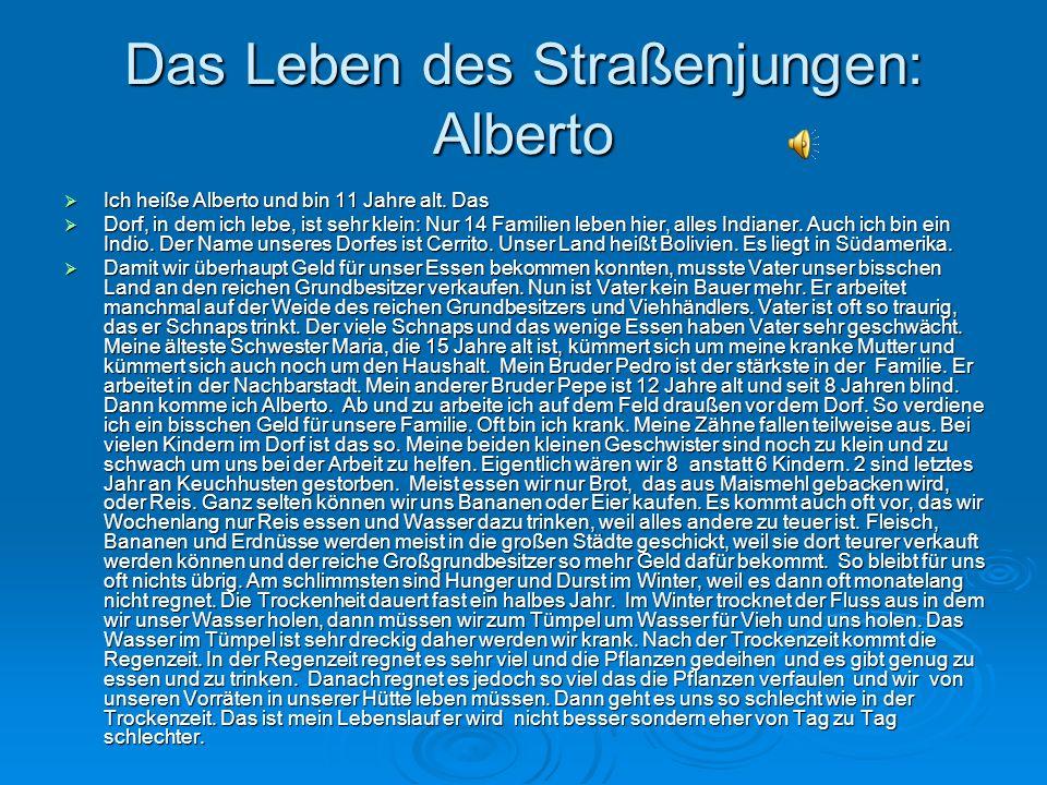 Das Leben des Straßenjungen: Alberto Ich heiße Alberto und bin 11 Jahre alt.