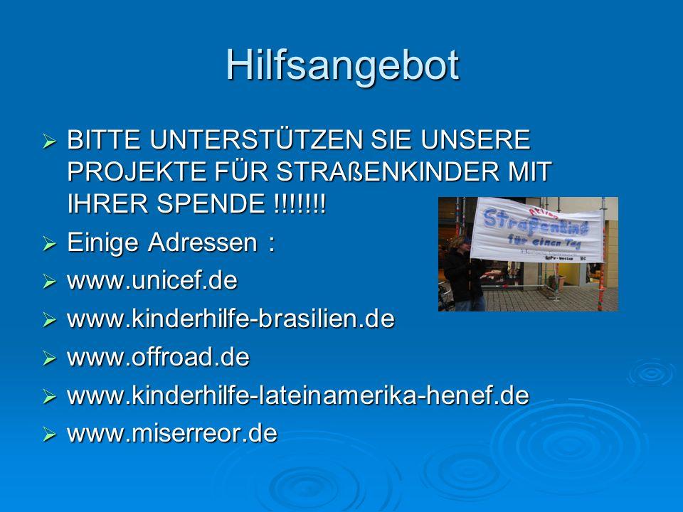 Hilfsangebot BITTE UNTERSTÜTZEN SIE UNSERE PROJEKTE FÜR STRAßENKINDER MIT IHRER SPENDE !!!!!!.