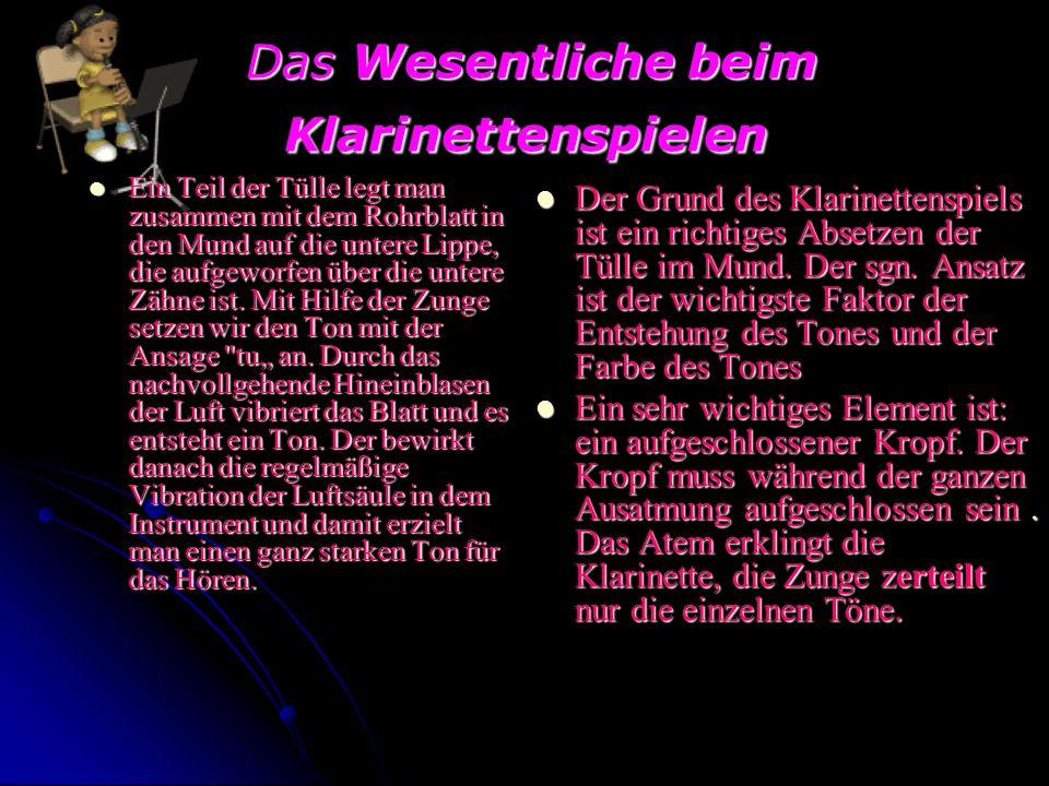 Die Klarinette besteht aus fünf grundlegenden Teilen Die Die Tülle Das Das Fässlein: Fässlein: mit seiner Stellung kann man die Klarinette stimmen das