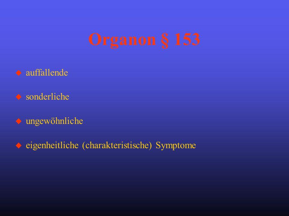 u auffallende u sonderliche u ungewöhnliche u eigenheitliche (charakteristische) Symptome Organon § 153