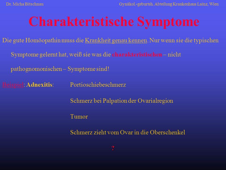 Die gute Homöopathin muss die Krankheit genau kennen. Nur wenn sie die typischen Symptome gelernt hat, weiß sie was die charakteristischen – nicht pat
