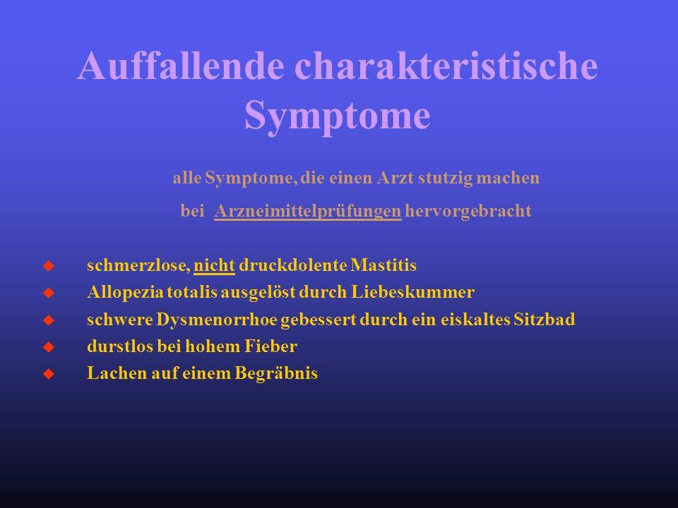 alle Symptome, die einen Arzt stutzig machen bei Arzneimittelprüfungen hervorgebracht u schmerzlose, nicht druckdolente Mastitis u Allopezia totalis a