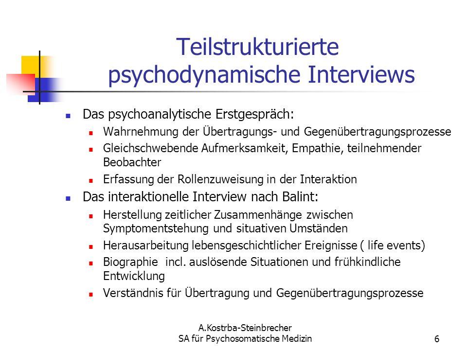 A.Kostrba-Steinbrecher SA für Psychosomatische Medizin6 Teilstrukturierte psychodynamische Interviews Das psychoanalytische Erstgespräch: Wahrnehmung