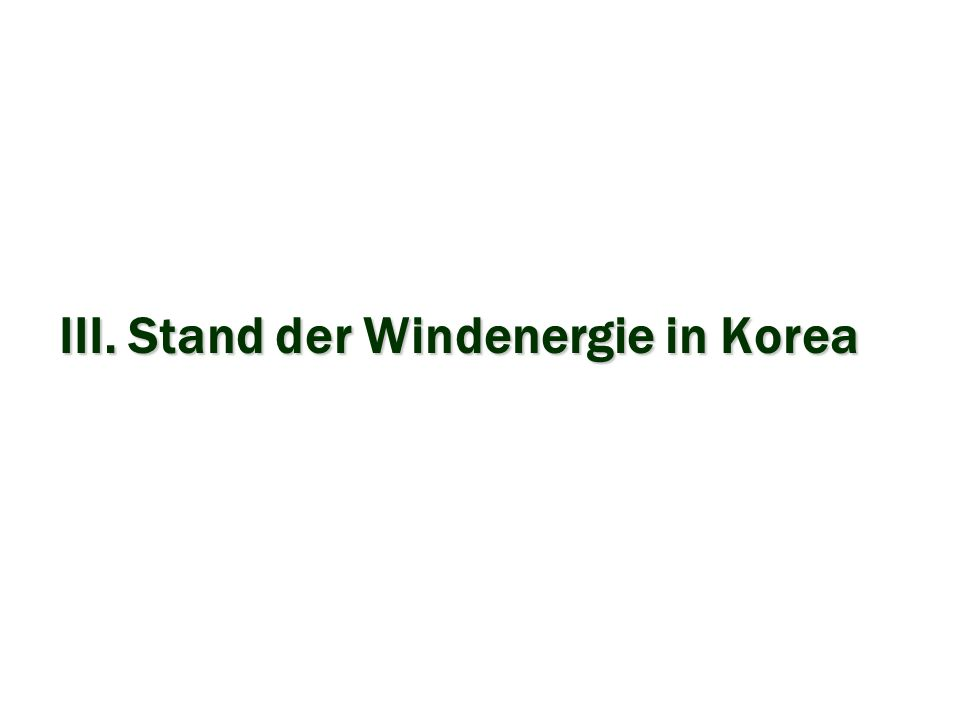 III. Stand der Windenergie in Korea