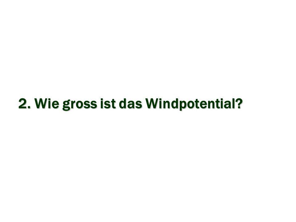 2. Wie gross ist das Windpotential?